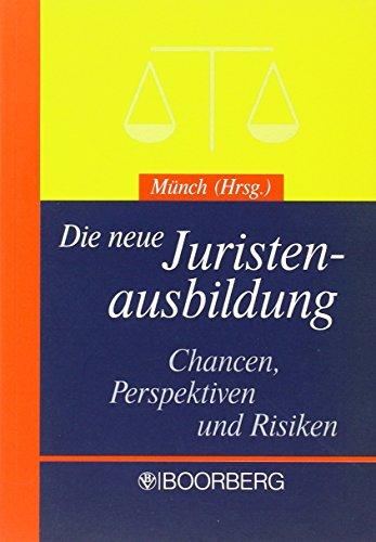Die neue Juristenausbildung: Chancen, Perspektiven und Risiken