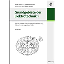 Grundgebiete der Elektrotechnik 1: Gleichstromnetze, Operationsverstärkerschaltungen, elektrische und magnetische Felder