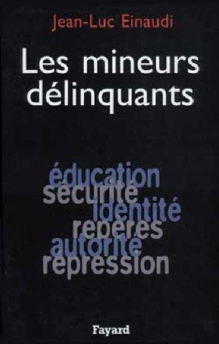 Les mineurs délinquants par Jean-Luc Einaudi