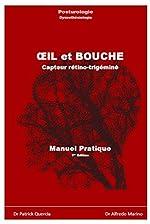 OEIL et BOUCHE - Capteur rétino-trigéminé - Manuel Pratique de QUERCIA PATRICK