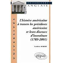 L'Histoire américaine à travers les présidents américains et leurs discours d'investiture, 1789-2001