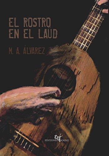 El Rostro en el Laúd por M.A. Álvarez