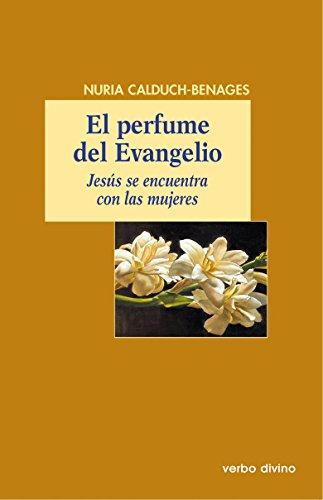 El Perfume del Evangelio por Nuria Calduch-Benages