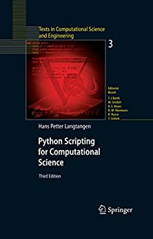 Python Scripting for Computational Science: 3 (Texts in Computational Science and Engineering) by [Langtangen, Hans Petter]