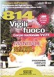 Ottocentoquattordici vigili del fuoco nel corpo nazionale VV. FF. Manuale per la prova preselettiva
