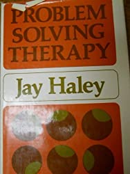 Problem-solving Therapy (The Jossey-Bass behavioral science series) by Jay Haley