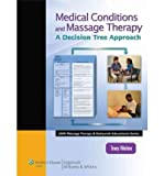 [(Medical Conditions and Massage Therapy: A Decision Tree Approach)] [Author: Tracy Walton] published on (September, 2010)