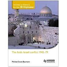 [The Arab-Israeli Conflict 1945-79] (By: Michael Scott-Baumann) [published: September, 2013]