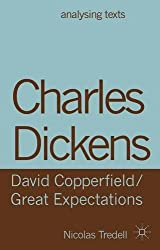 Charles Dickens: David Copperfield/ Great Expectations (Analysing Texts (Palgrave MacMillan)) by Nicolas Tredell (2013-07-12)