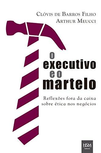 O Executivo E O Martelo (Em Portuguese do Brasil)