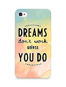 AMEZ dreams dont work unless you do Back Cover For Apple iPhone 4s