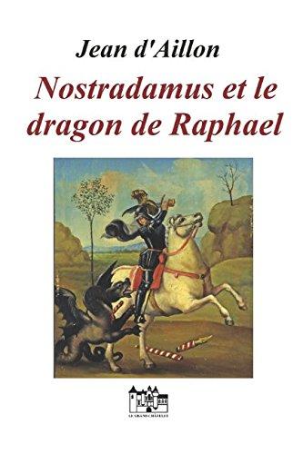 Nostradamus et le dragon de Raphael par Jean d'Aillon