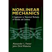 Nonlinear Mechanics: A Supplement to Theoretical Mechanics of Particles and Continua (Dover Books on Physics) by Alexander L Fetter (2006-07-28)