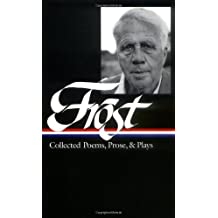 Frost: Collected Poems, Prose, and Plays (Library of America)