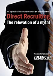 Direct Recruiting: The relevation of a myth (2beknown MLM edition)
