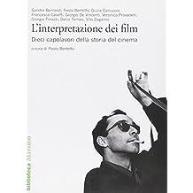 L'interpretazione dei film. Dieci capolavori della storia del cinema