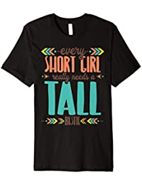 Every Short Girl Really Need A Tall Bestie T-Shirt