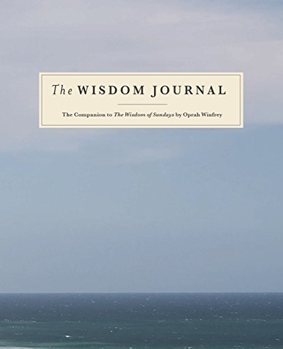 The Wisdom Journal: The Companion to the Wisdom of Sundays by Oprah Winfrey