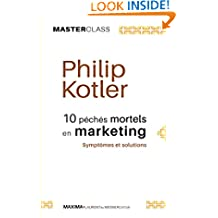 10 péchés mortels en marketing: Symptômes et solutions (Master Class) (French Edition)