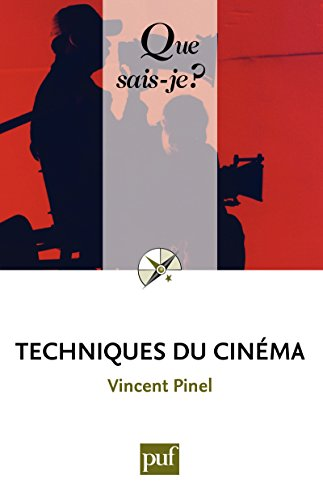 Techniques du cinéma: « Que sais-je ? » n° 1873
