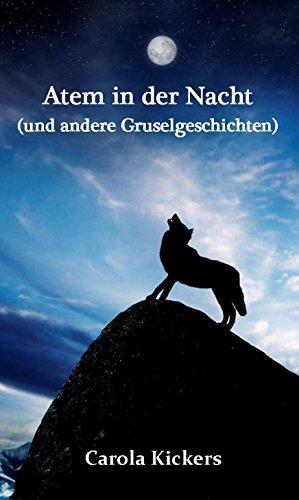 Atem in der Nacht (und andere Gruselgeschichten) (German Edition)