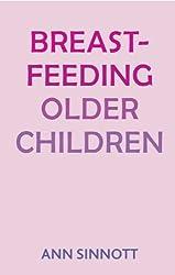Breastfeeding Older Children by Ann Sinnott (2010-01-01)