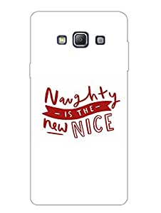 Samsung A7 2015 Back Cover - Naughty Is the New Nice - Designer Printed Hard Shell Case
