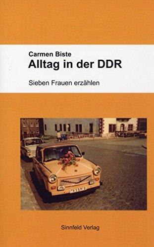 Alltag in der DDR: Sieben Frauen erzählen