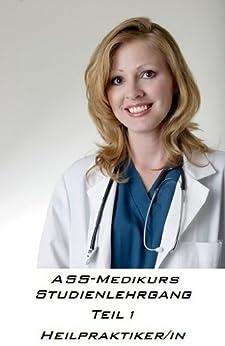 Heilpraktiker/in ASS-Medikurs Studienlehrgang Teil 1