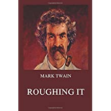 Roughing It (Mark Twain's Collector's Edition)