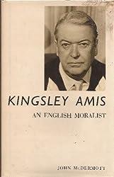 Kingsley Amis, an English Moralist
