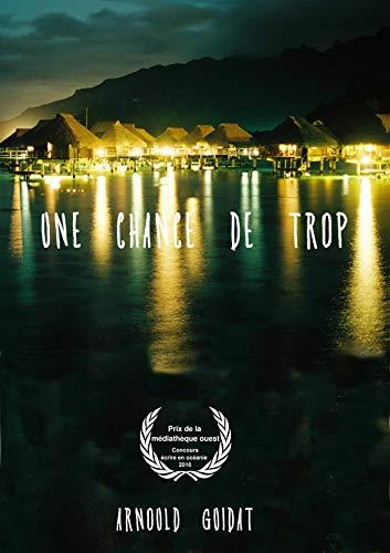 Couverture du livre Une chance de trop: Prix de la Médiathèque Ouest au concours Écrire en Océanie 2016