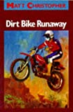 [(Dirt Bike Runaway)] [By (author) Matt Christopher] published on (July, 1994)
