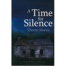 [(A Time For Silence)] [Author: Thorne Moore] published on (January, 2013)
