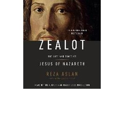 [ZEALOT: THE LIFE AND TIMES OF JESUS OF NAZARETH ]by(Aslan, Reza )[Compact Disc]