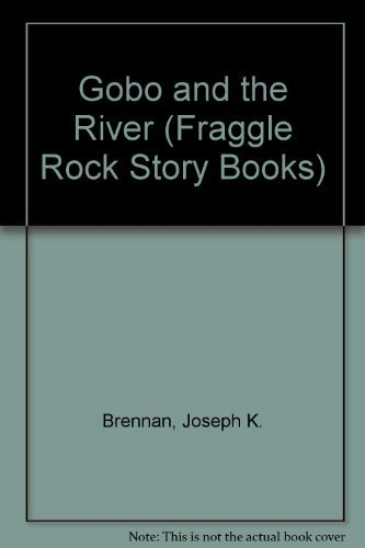 Gobo and the River (Fraggle Rock Story Books)