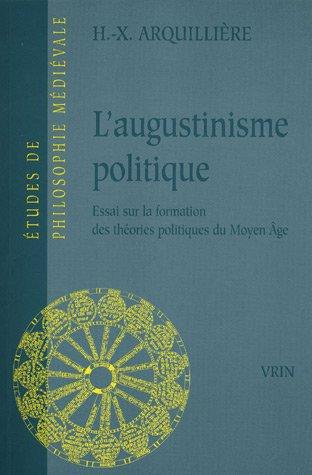 L'augustinisme politique : essai sur la formation des théories politiques du Moyen-Âge