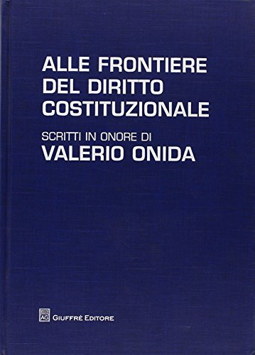 alle-frontiere-del-diritto-costituzionale-scritti-in-onore-di-valerio-onida