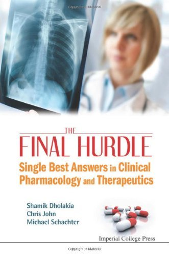 The Final Hurdle: Single Best Answers in Clinical Pharmacology and Therapeutics by Shamik Dholakia (2011-04-01)
