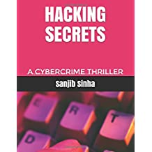 HACKING SECRETS: A Cybercrime Thriller
