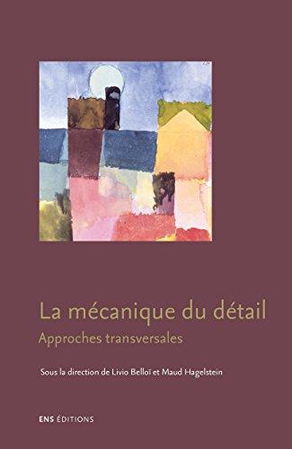 La mécanique du détail: Approches transversales (Signes) par Livio Belloï