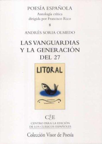 Las Vanguardias y la Generación del 27 (Poesía Española) por Andrés Soria Olmedo