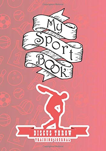 My sport book - Discus throw training journal: 200 cream pages with 7