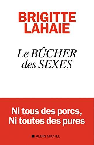 Le Bûcher des sexes (A.M. HORS COLL) par Brigitte Lahaie