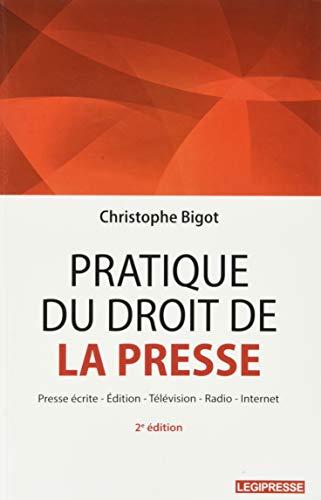 Pratique du droit de la presse - Presse écrite édition - télévision par  (Broché - May 22, 2019)