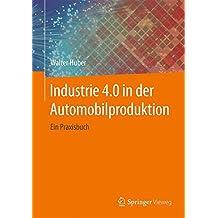 Industrie 4.0 in der Automobilproduktion: Ein Praxisbuch