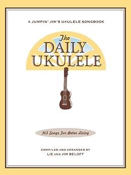 The Daily Ukulele: 365 Songs for Better Living par [Beloff, Jim, Beloff, Liz]