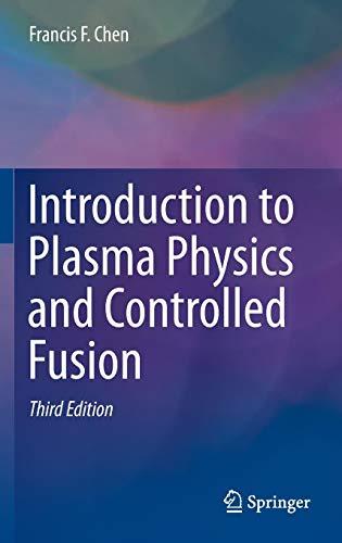 Introduction to Plasma Physics and Controlled Fusion Plasma Fusion