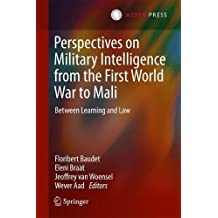 Perspectives on Military Intelligence from the First World War to Mali: Between Learning and Law