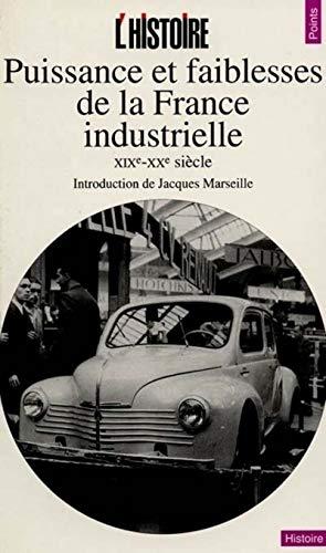 Puissance et faiblesses de la France industrielle, XIXe-XXe siècle